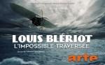 Affiche de Blériot, l'impossible traversée